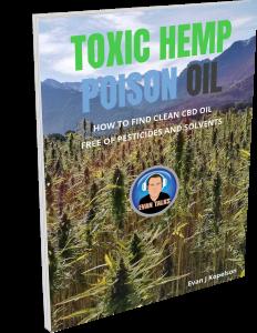 toxic hemp poison oil hidden dangers of unclean cbd oil by evan j kopelson evan talks