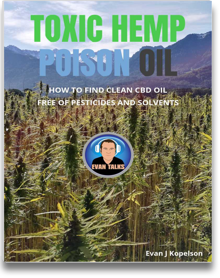 toxic hemp poison oil evan talks cbd